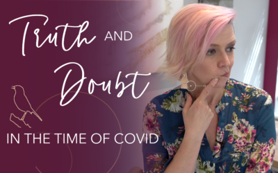 Truth and Doubt in the time of Covid