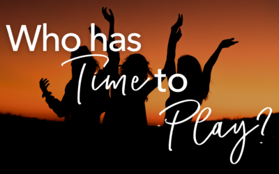 Who Has Time To Play?